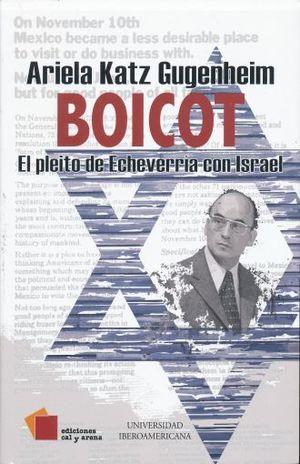 BOICOT. EL PLEITO DE ECHEVERRIA CON ISRAEL