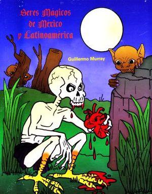 SERES MAGICOS DE MEXICO Y LATINOAMERICA