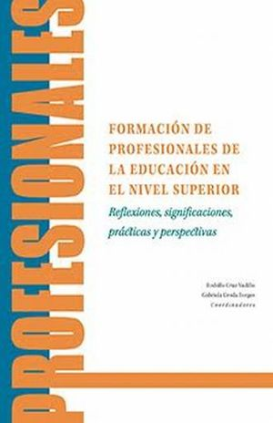FORMACION DE PROFESIONALES DE LA EDUCACION EN EL NIVEL SUPERIOR