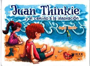 JUAN THINKE Y EL CAMINO A LA INNOVACION / PD.