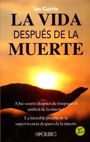VIDA DESPUES DE LA MUERTE / 3 ED.
