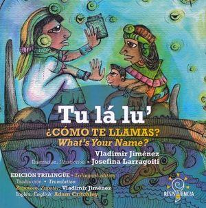 TU LA LU / COMO TE LLAMAS / WHATS YOUR NAME (EDICION TRILINGUE)