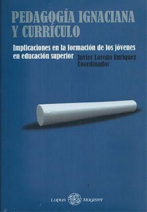 PEDAGOGIA IGNACIANA Y CURRICULO. IMPLICACIONES EN LA FORMACION DE LOS JOVENES EN EDUCACION SUPERIOR