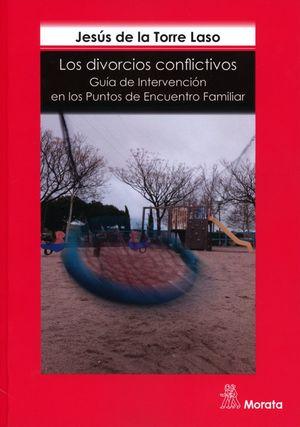 DIVORCIOS CONFLICTIVOS, LOS. GUIA DE INTERVENCION EN LOS PUNTOS DE ENCUENTRO FAMILIAR
