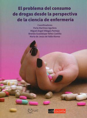 PROBLEMA DEL CONSUMO DE DROGAS DESDE LA PERSPECTIVA DE LA CIENCIA DE ENFERMERIA, EL