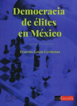 DEMOCRACIA DE ELITES EN MEXICO