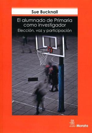 ALUMNADO DE PRIMARIA COMO INVESTIGADOR. ELECCION VOZ Y PARTICIPACION, EL