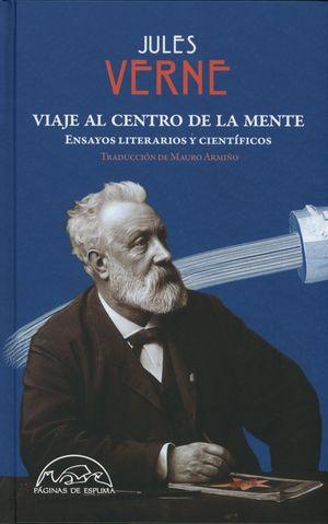 VIAJE AL CENTRO DE LA MENTE. ENSAYOS LITERARIOS Y CIENTIFICOS / PD.