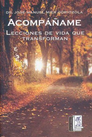 ACOMPAÑAME. LECCIONES DE VIDA QUE TRANSFORMAN