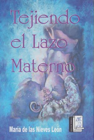 TEJIENDO EL LAZO MATERNO