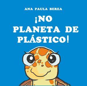 ¡No planeta de plástico!