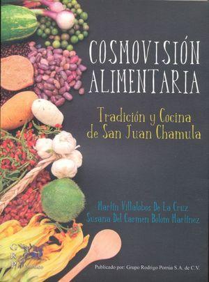 COSMOVISION ALIMENTARIA TRADICION Y COCINA DE SAN JUAN CHAMULA
