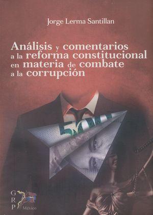 ANALISIS Y COMENTARIOS A LA REFORMA CONSTITUCIONAL EN MATERIA DE COMBATE A LA CORRUPCION