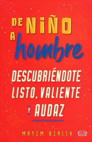 DE NIÑO A HOMBRE. DESCUBRIENDOTE LISTO VALIENTE Y AUDAZ