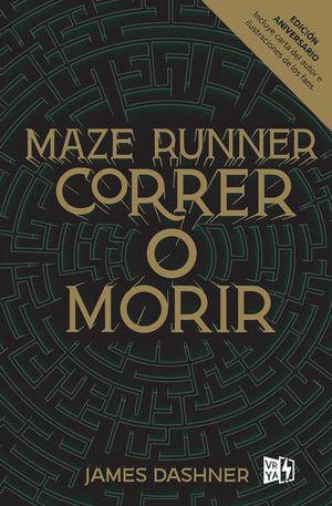 CORRER O MORIR. MAZE RUNNER / PD. (EDICION ANIVERSARIO)