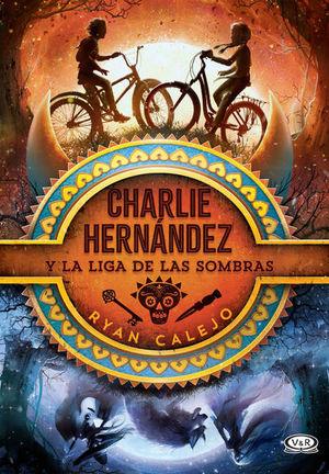 CHARLIE HERNANDEZ Y LA LIGA DE LAS SOMBRAS