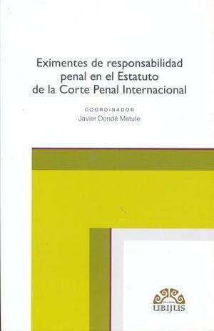 EXIMENTES DE RESPONSABILIDAD PENAL EN ESTATUTO DE LA CORTE PENAL INTERNACIONAL