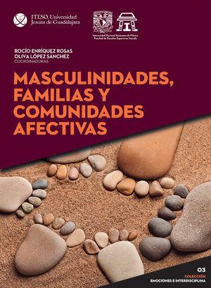 MASCULINIDADES FAMILIAS Y COMUNIDADES AFECTIVAS