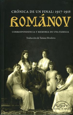 ROMANOV. CRONICA DE UN FINAL 1917 - 1918 / PD.