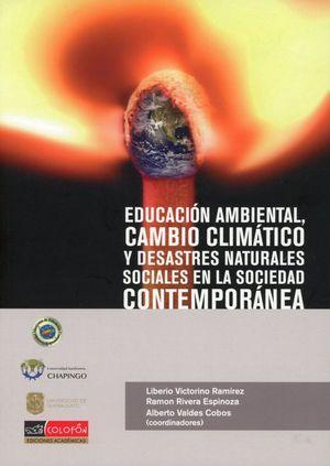 EDUCACION AMBIENTAL CAMBIO CLIMATICO Y DESASTERES NATURALES SOCIALES EN LA SOCIEDAD CONTEMPORANEA