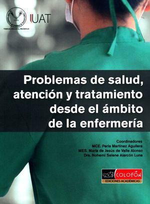 PROBLEMAS DE SALUD ATENCION Y TRATAMIENTO DESDE EL AMBITO DE LA ENFERMERIA