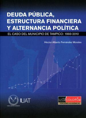 DEUDA PUBLICA ESTRUCTURA FINANCIERA Y ALTERNANCIA POLITICA