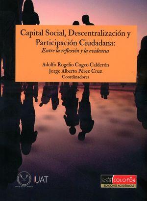 CAPITAL SOCIAL DESCENTRALIZACION Y PARTICIPACION CIUDADANA. ENTRE LA REFLEXION Y LA EVIDENCIA