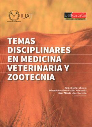 TEMAS DISCIPLINARES EN MEDICINA VETERINARIA Y ZOOTECNIA