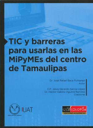 TIC Y BARRERAS PARA USARLAS EN LAS MIPYMES DEL CENTRO DE TAMAULIPAS