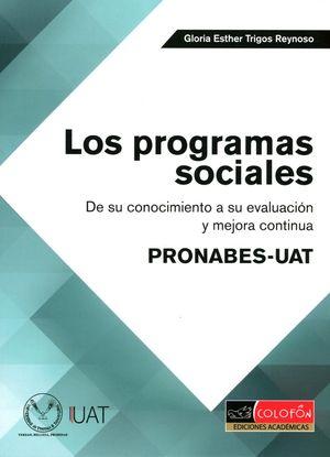 PROGRAMAS SOCIALES, LOS. DE SU CONOCIMIENTO A SU EVALUACION Y MEJORA CONTINUA