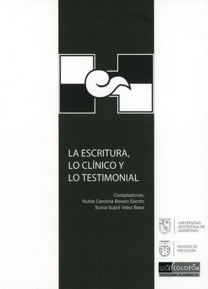 ESCRITURA, LA. LO CLINICO Y LO TESTIMONIAL