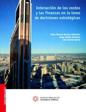 INTERACCION DE LOS COSTOS Y FINANZAS EN LA TOMA DE DECISIONES ESTRATEGICAS