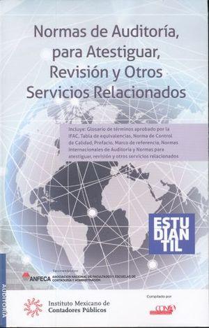 NORMAS DE AUDITORIA PARA ATESTIGUAR REVISION Y OTROS SERVICIOS RELACIONADOS (VERSION ESTUDIANTIL)