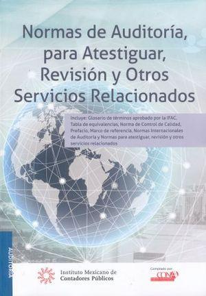 NORMAS DE AUDITORIA PARA ATESTIGUAR REVISION Y OTROS SERVICIOS RELACIONADOS (VERSION PROFESIONAL)