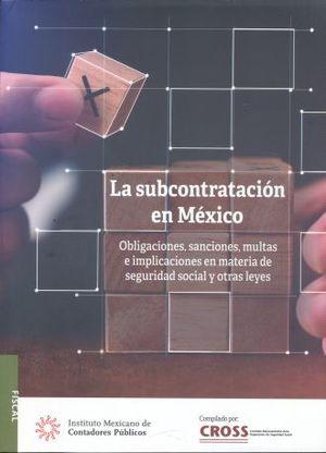 SUBCONTRATACION EN MEXICO, LA. OBLIGACIONES SANCIONES MULTAS E IMPLICACIONES EN MATERIA DE SEGURIDAD SOCIAL Y OTRAS LEYES