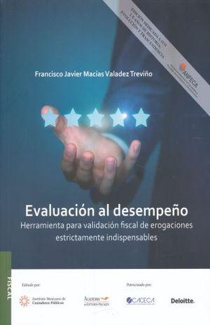 EVALUACION AL DESEMPEÑO. HERRAMIENTAS PARA VALIDACION FISCAL DE EROGACIONES ESTRICTAMENTE INDISPENSABLES