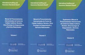 PAQ. MANUAL DE PRONUNCIONAMIENTOS INTERNACIONALES DE CONTROL DE CALIDAD AUDITORIA REVISION OTROS ENCARGOS DE ASEGURAMIENTO Y SERVICIOS RELACIONADOS (VERSION PROFESIONAL) / VOL. I / VOL. II / VOL. III