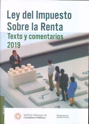 LEY DEL IMPUESTO SOBRE LA RENTA. TEXTO Y COMENTARIOS 2019
