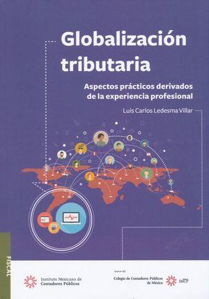 GLOBALIZACION TRIBUTARIA. ASPECTOS PRACTICOS DE LA EXPERIENCIA PROFESIONAL