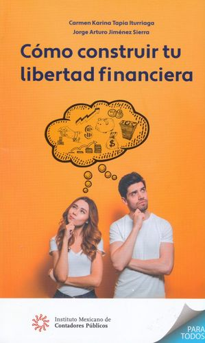 COMO CONSTRUIR TU LIBERTAD FINANCIERA