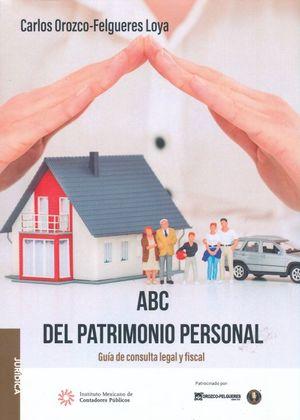 ABC DEL PATRIMONIO PERSONAL. GUIA DE CONSULTA LEGAL Y FISCAL