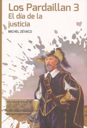 PARDAILLAN 3, LOS. EL DIA DE LA JUSTICIA