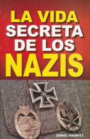 VIDA SECRETA DE LOS NAZIS, LA