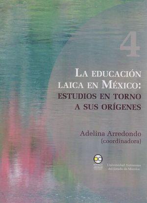 EDUCACION LAICA EN MEXICO, LA. ESTUDIOS EN TORNO A SUS ORIGENES
