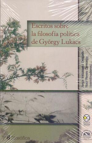 ESCRITOS SOBRE LA FILOSOFIA POLITICA DE GYORGY LUKACS