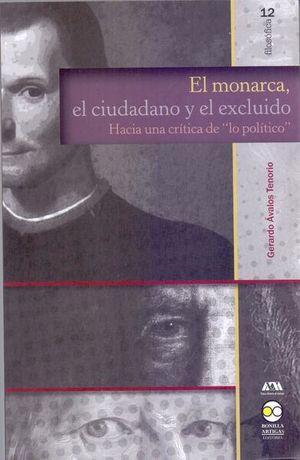 El monarca, el ciudadano y el excluido
