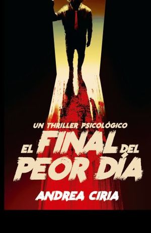 FINAL DEL PEOR DIA, EL