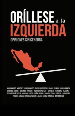 ORILLESE A LA IZQUIERDA. OPINIONES SIN CENSURA