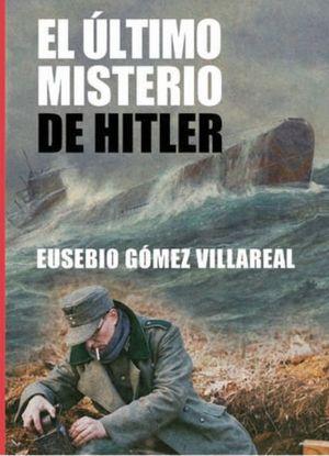 ULTIMO MISTERIO DE HITLER, EL