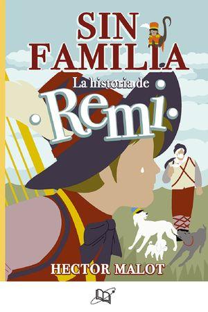 Sin familia / La historia de Remy